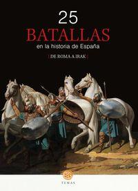 25 BATALLAS EN LA HISTORIA DE ESPAÑA - DE ROMA A IRAK