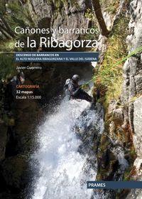 Cañones Y Barracones De La Ribagorza - Descensos De Barrancos En El Alto Noguera Ribagorzana Y El Valle Del Isabena - Javier Guerrero