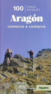 Aragon - Comarca A Comarca - 100 Cimas, 100 Paisajes - Aa. Vv.