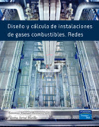 Diseño Y Calculo De Instalaciones De Gases Combustibles - Redes - Antonio Manuel  Romero Sedo  /  Paloma  Arrue Burillo