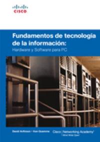 Fundamentos De La Tecnologia De La Informacion - Hardware Y Software - David  Anfinson  /  Ken  Quamme