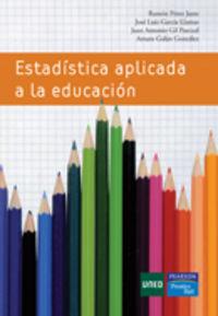 Estadistica Aplicada A La Educacion - Ramon Perez Juste / [ET AL. ]