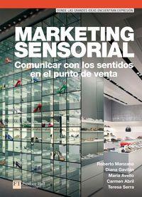 Marketing Sensorial - Roberto  Manzano  /  [ET AL. ]
