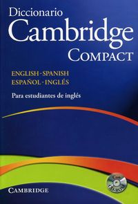 DICC. CAMB COMPACT ENGLISH / SPANISH - ESPAÑOL / INGLES (+CD ROM)