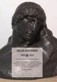 JULIO ANTONIO (1889-1919) - UN SEGLE DESPUES