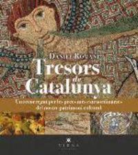 TRESORS DE CATALUNYA - UN RECORREGUT PER LES PECES MES EXTRAORDINARIES DEL NOSTRE PATRIMONI CULTURAL