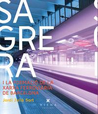 SAGRERA I LA FORMACIO DE LA XARXA FERROVIARIA DE BARCELONA, LA