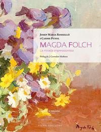 Magda Folch - Una Mirada Impressionista - Josep Maria Rossello / Carme Puyol / 17