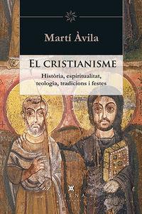 CRISTIANISME, EL - HISTORIA, ESPIRITUALITAT, TEOLOGIA, TRADICIONS I FESTES