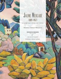 Jaume Mercade - A La Recerca D'un Art Total (1889-1967) - Daniel Giralt-Miracle