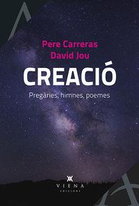Creacio - Pregaries, Himnes, Poemes - Pere Carreras / David Jou
