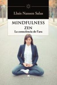 MINDFULNESS ZEN - LA CONSCIENCIA DE L'ARA