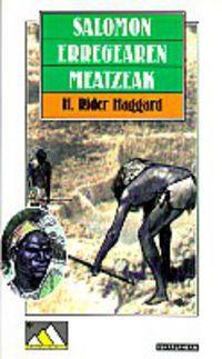 Salomon Erregearen Meatzeak - Henry Rider Haggard