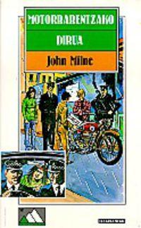 Motorrarentzako Dirua - John Milne