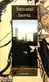 Samurai Berria - Josemari Velez De Mendizabal