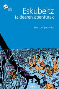 Eskubeltz Taldearen Abenturak - Hans Jurgen Press