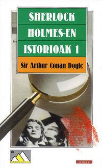 Sherlock Holmesen Istorioak I - Arthur Conan Doyle