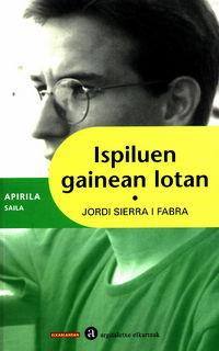 Ispiluen Gainean Lotan - Jordi Sierra I Fabra