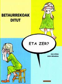 BETAURREKOAK DITUT, ETA ZER?