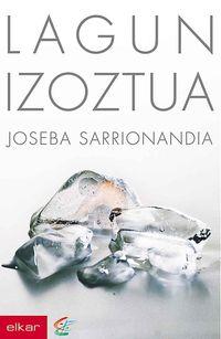 Lagun Izoztua (joseba Jaka Ii. Literatur Saria) - Joseba Sarrionandia