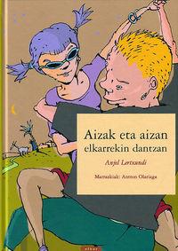 AIZAK ETA AIZAN ELKARREKIN DANTZAN