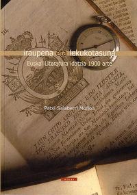 IRAUPENA ETA LEKUKOTASUNA - EUSKAL LITERATURA IDATZIA 1900 ARTE