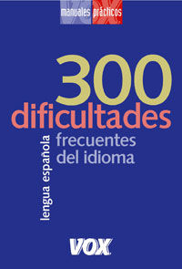 300 Dificultades Frecuentes Del Idioma - Aa. Vv.