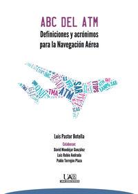 Abc Del Atm - Definiciones Y Acronimos Para La Navegacion Aerea - Luis Pastor Botella