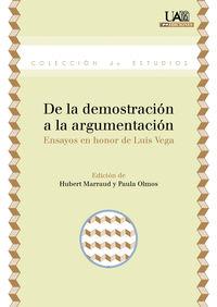 DE LA DEMOSTRACION A LA ARGUMENTACION - ENSAYOS EN HONOR DE LUIS VEGA