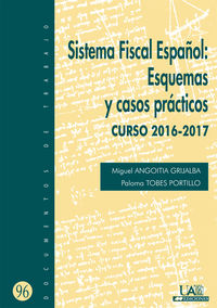 SISTEMA FISCAL ESPAÑOL - ESQUEMAS Y CASOS PRACTICOS - CURSO 2016-2017