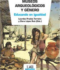 MUSEOS ARQUEOLOGICOS Y GENERO - EDUCANDO EN IGUALDAD