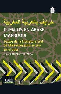 CUENTOS EN ARABE MARROQUI - TEXTOS DE LA LITERATURA ORAL DE MARRUECOS PARA SU USO EN EL AULA