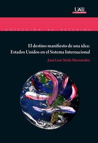 DESTINO MANIFIESTO DE UNA IDEA, EL - ESTADOS UNIDOS EN EL SISTEMA INTERNACIONAL