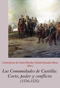 COMUNIDADES DE CASTILLA, LAS - CORTE, PODER Y CONFLICTO (1516-1525)