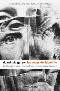 Las  voces del laberinto  -  Historias Reales Sobre La Esquizofrenia - Ricard Ruiz Garzon