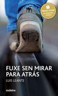 FUXE SEN MIRAR PARA ATRAS (PREMIO EDEBE 2016)