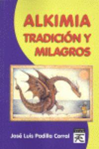 Alkimia - Tradicion Y Milagros - Jose Luis Padilla Corral