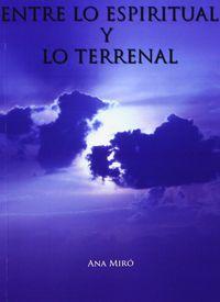 Entre Lo Espirutal Y Lo Terrenal - Ana Miro