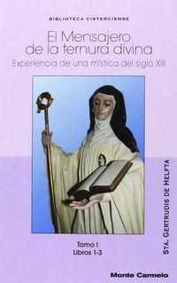 mensajero de la ternura divina i - experiencia de una mistica del siglo xiii. - Sta. Gertrudis De Helfta