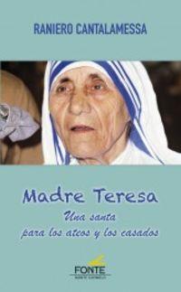 madre teresa uns santa para los ateos y los casados - Raniero Cantalamessa