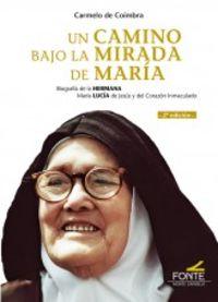CAMINO BAJO LA MIRADA DE MARIA, UN