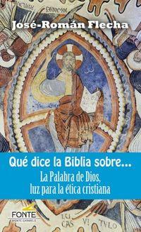 que dice la biblia sobre... - la palabra de dios, luz para la etica cristiana - Jose-Roman Flecha Andres