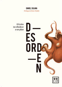 Desorden - El Exito No Obedece A Un Plan - Daniel Solana