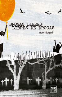 DROGAS LIBRES: LIBRES DE DROGAS