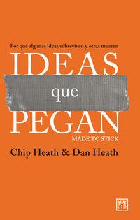 Ideas Que Pegan - Made To Stick - Chip  Heath  /  Dan  Heath