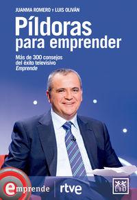 Pildoras Para Emprender - Juanma Romero / Luis Olivan Jimenez