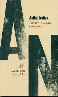 Poesia Reunida (1967-1987) - Anibal Nuñez