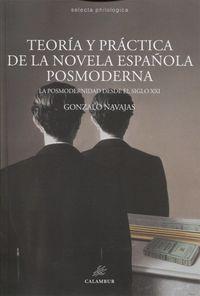 Teoria Y Practica De La Novela Española Posmoderna - Gonzalo Navajas