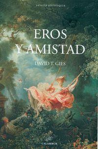Eros Y Amistad - David T. Gies