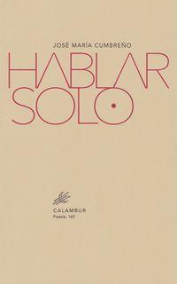 Hablar Solo - Jose Maria Cumbreño